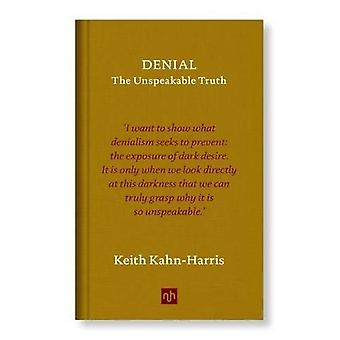 Denial: The Unspeakable Truth