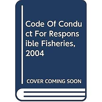 Gedragscode voor een verantwoorde visserij, 2004