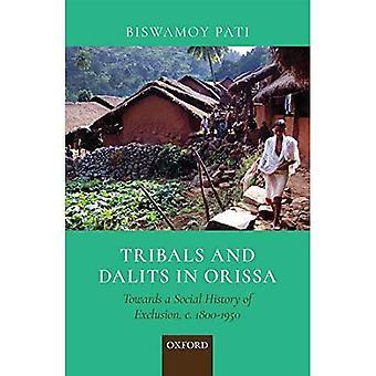 TRIBAUX et les DALITS en ORISSA: Vers une histoire sociale d'EXCLUSION, c. 1800-1950