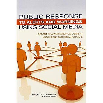 Publicznej odpowiedzi na alerty i ostrzeżenia za pomocą mediów społecznych: Raport warsztatów na aktualnej wiedzy i badań luki