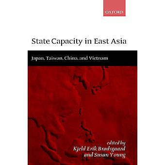 State Capacity in East Asia China Taiwan Vietnam and Japan by Brodsgaard