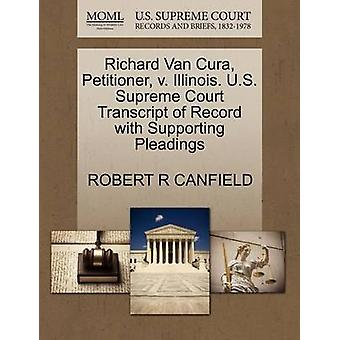 Richard Van Cura firmatario v. Illinois. US Supreme Court trascrizione del Record con il supporto di memorie di CANFIELD & ROBERT R