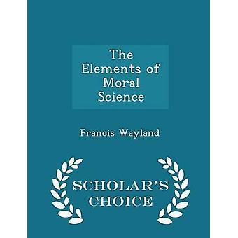 عناصر العلوم الأخلاقية العلماء الطبعة اختيار طريق Wayland & فرانسيس