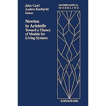 Newton Aristoteleen kohti teoria mallien Living Systems on Casti