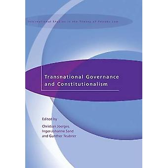 Transnational Governance and Constitutionalism by Joerges & Christian
