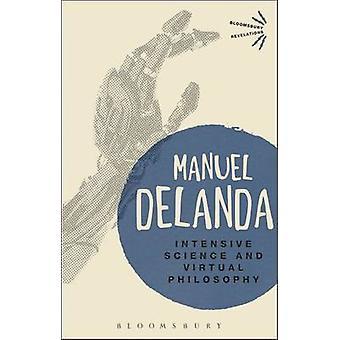 Intensive Science and Virtual Philosophy by DeLanda & Manuel