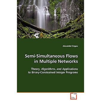 SemiSimultaneous fließt in mehreren Netzwerken von Engau & Alexander