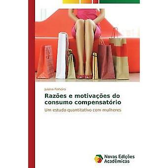 Razes e motivaes do consumo compensatrio by Pinheiro Juliana