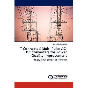 TConnected ACDC multimpulso convertitori per il miglioramento di qualità di potere di Abdollahi & Claudio