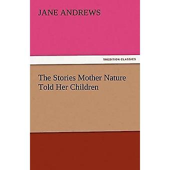De berättelser moder naturen berättade hennes barn av Andrews & Jane
