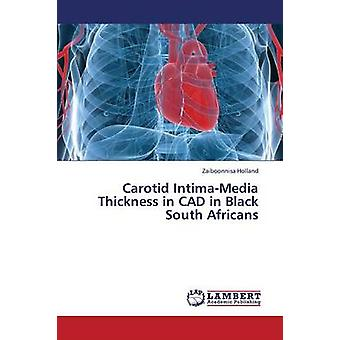 Carotid IntimaMedia Thickness in CAD in Black South Africans by Holland Zaiboonnisa