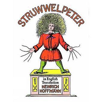 Struwwelpeter in English Translation (New edition) by Heinrich Hoffma