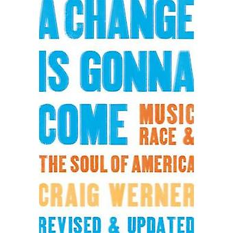 A Change Is Gonna Come - Music - Race & the Soul of America by Craig W