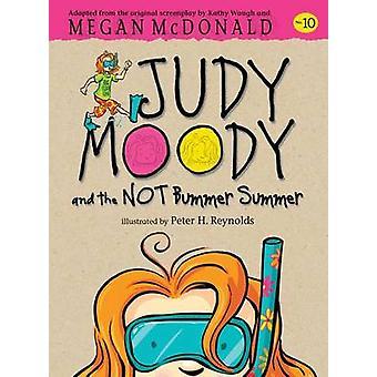 Judy Moody and the Not Bummer Summer by Megan McDonald - Peter H Reyn