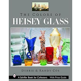 The Colors of Heisey Glass by Debbie Coe - Randy Coe - 9780764325076