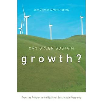 Can Green Sustain Growth? - From the Religion to the Reality of Sustai