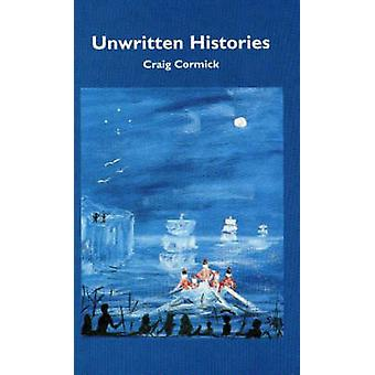 Unwritten Histories by Craig Cormick - 9780855753160 Book