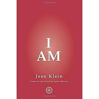 I Am by Jean Klein - Emma Edwards - 9780955176272 Book