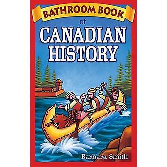Bathroom Book of Canadian History by Barbara Smith - 9780973911619 Bo