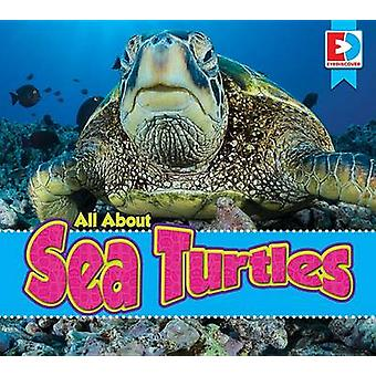 All about Sea Turtles by Katie Gillespie - 9781489651761 Book