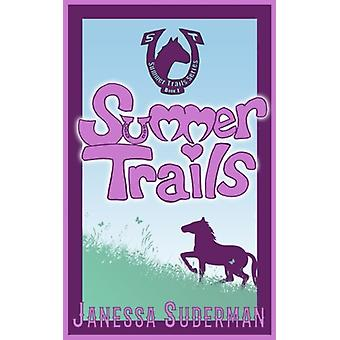 Summer Trails - Book 1 of the Summer Trails Series by Janessa Suderman