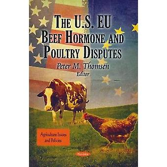 The U.S. EU Beef Hormone & Poultry Disputes by Peter M. Thomsen - 978