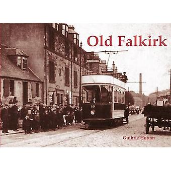 Old Falkirk by Guthrie Hutton - 9781872074641 Book