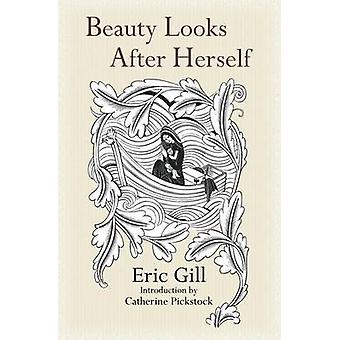 Beauty Looks After Herself by Gill & Eric
