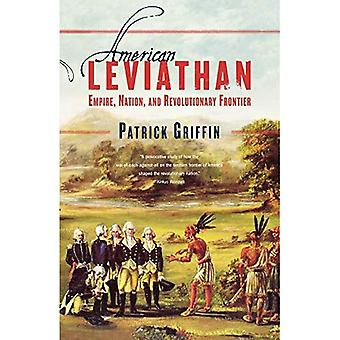 American Leviathan: Empire, Nation, and Revolutionary Frontier