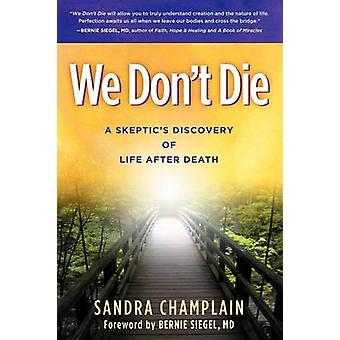 We Don't Die by Sandra Champlain - 9781614483823 Book