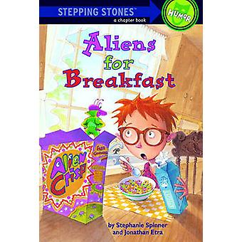 Aliens for Breakfast by Jonathan Etra - Stephanie Spinner - Steve Bjo