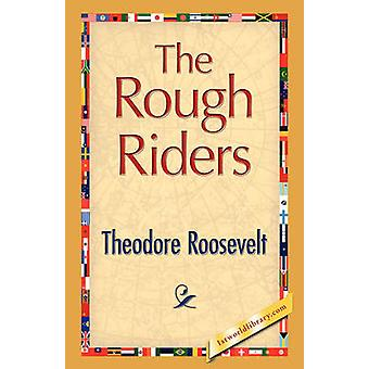 The Rough Riders by Roosevelt & Theodore & IV