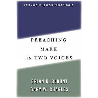 Preaching Mark in Two Voices by Blount & Brian K.