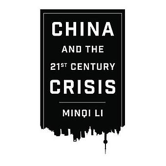 China and the 21st Century Crisis by Li & Minqi