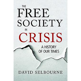 Free Society in Crisis by David Selbourne