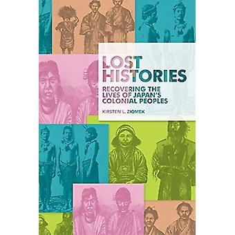 Lost Histories by Kirsten L Ziomek