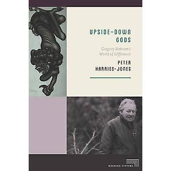 UpsideDown Gods by Peter HarriesJones