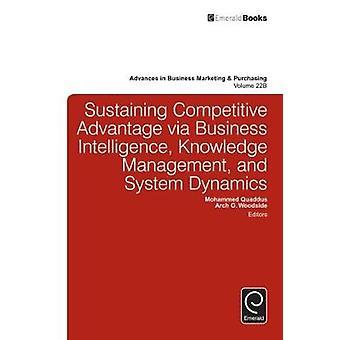 Aufrechterhaltung des Wettbewerbsvorteils durch Business Intelligence Knowledge Management und System Dynamics von Quaddus & Mohammed