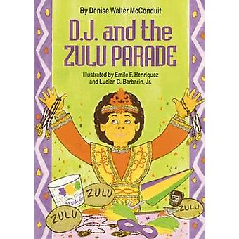 D. J. and the Zulu Parade by Denise Walter McConduit - Emile F. Henri