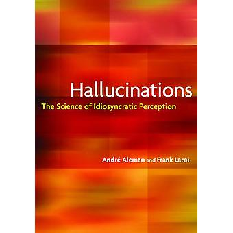 Hallucinations - The Science of Idiosyncratic Perception - 97814338031