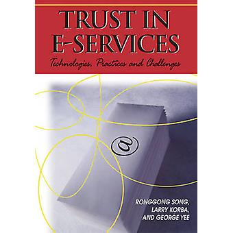 Trust in EServices Technologies Practices and Challenges by Song & Ronggong