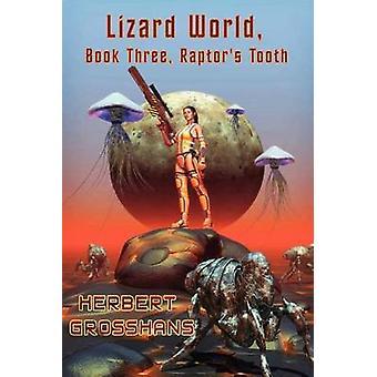 Lizard World Book 3 Raptors Tooth by Grosshans & Herbert