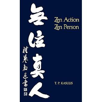 Kasulis Zen Action Paper by Kasulis & T. P.
