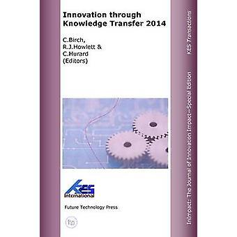 Innovation through Knowledge Transfer 2014 by Birch & C