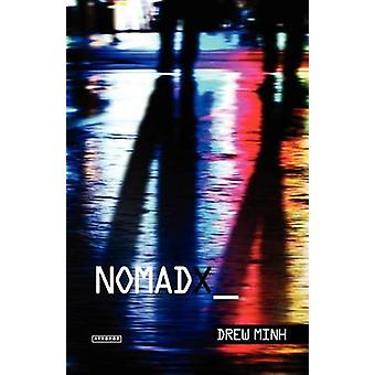 Nomad X by Minh & Drew