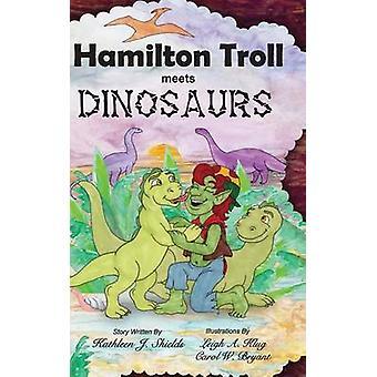 Hamilton Troll Meets Dinosaurs by Shields & Kathleen J.