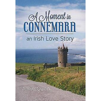 A MOMENT IN CONNEMARA  An Irish Love Story by Quinn & Annie