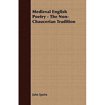Medieval English Poetry  The NonChaucerian Tradition by Speirs & John