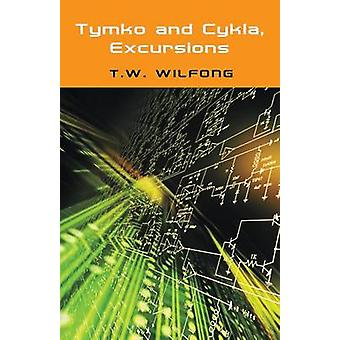Tymko and Cykla Excursions by Wilfong & TW