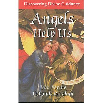 Angels Help Us Discovering Divine Guidance by Porche & Jean